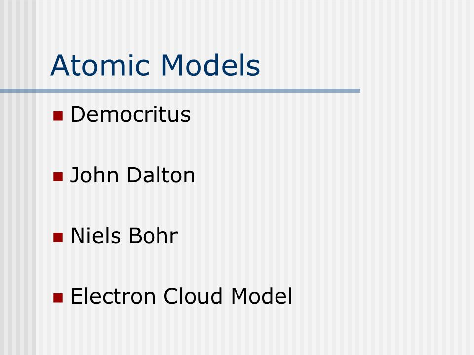 Atomic Models Democritus John Dalton Niels Bohr Electron Cloud Model