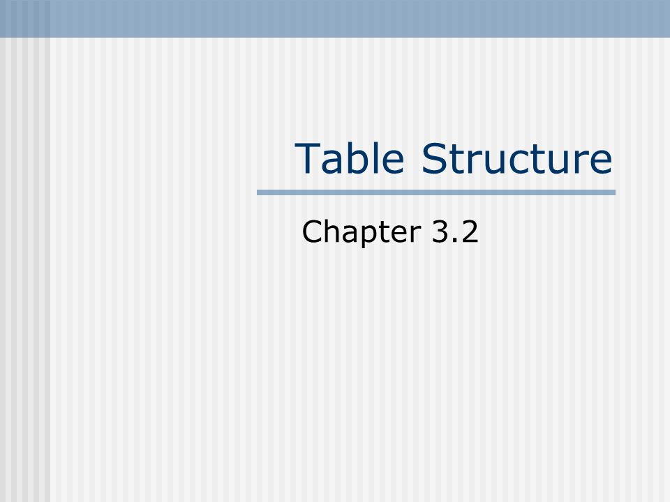 Table Structure Chapter 3.2