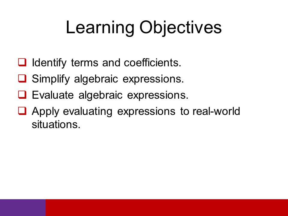 Learning Objectives  Identify terms and coefficients.