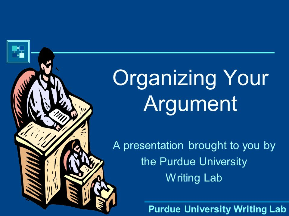 Purdue University Writing Lab What is an argument.