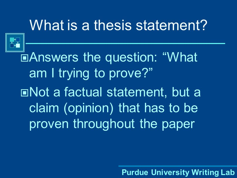 Purdue University Writing Lab What is a thesis statement.