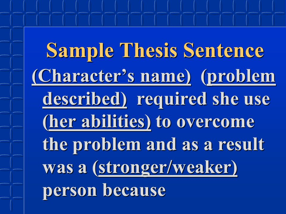 (Character's name) (problem described) required she use (her abilities) to overcome the problem and as a result was a (stronger/weaker) person because ________________