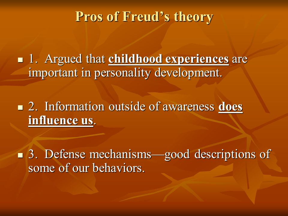 Pros of Freud's theory 1.
