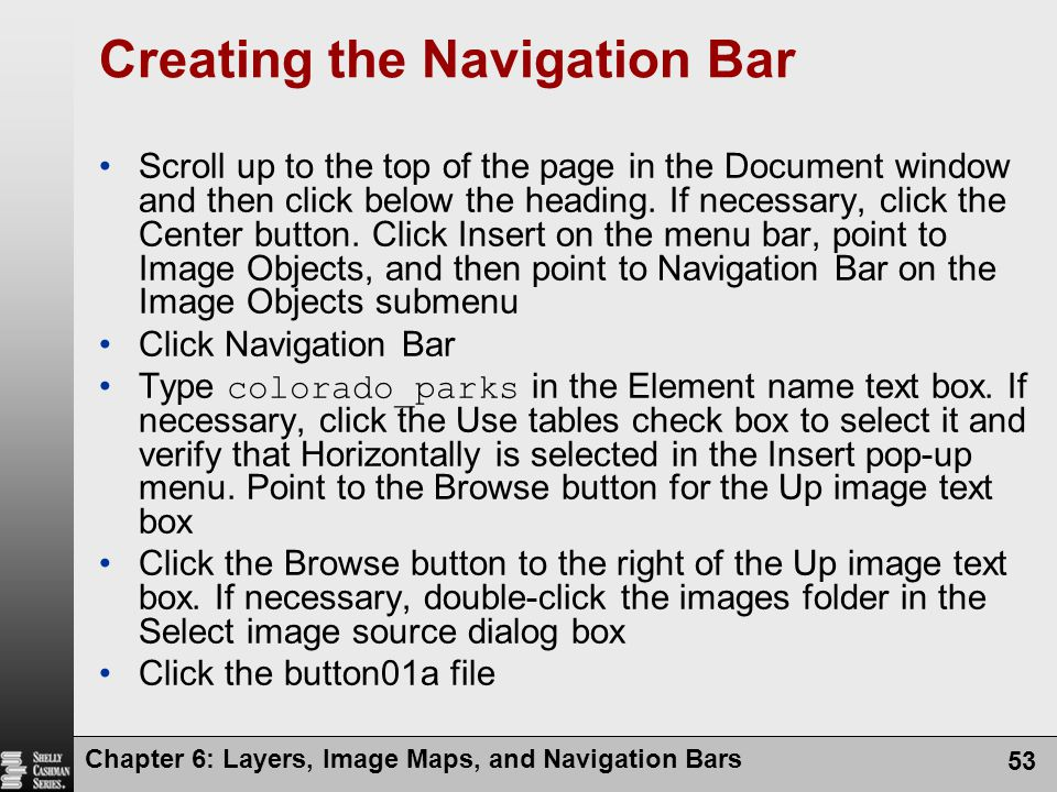 Chapter 6: Layers, Image Maps, and Navigation Bars 53 Creating the Navigation Bar Scroll up to the top of the page in the Document window and then click below the heading.