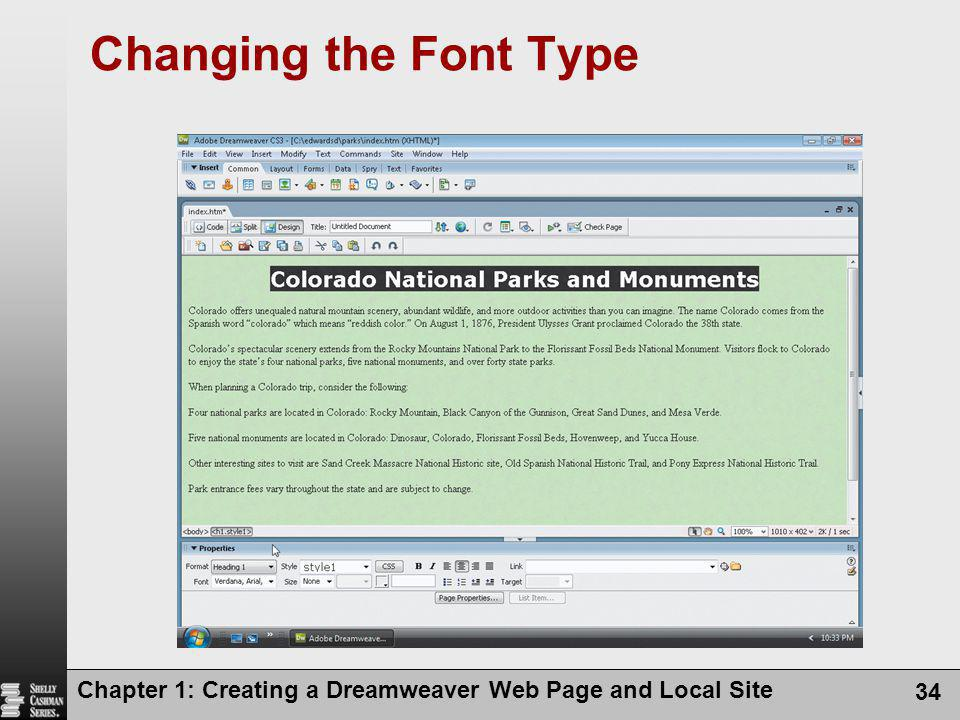 Chapter 1: Creating a Dreamweaver Web Page and Local Site 34 Changing the Font Type