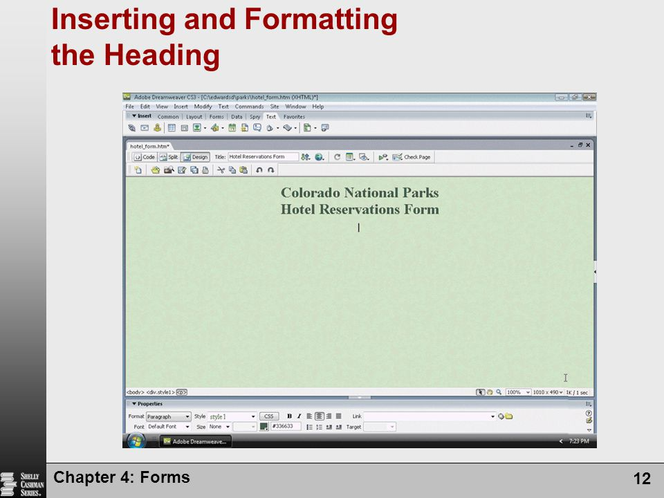 Chapter 4: Forms 12 Inserting and Formatting the Heading
