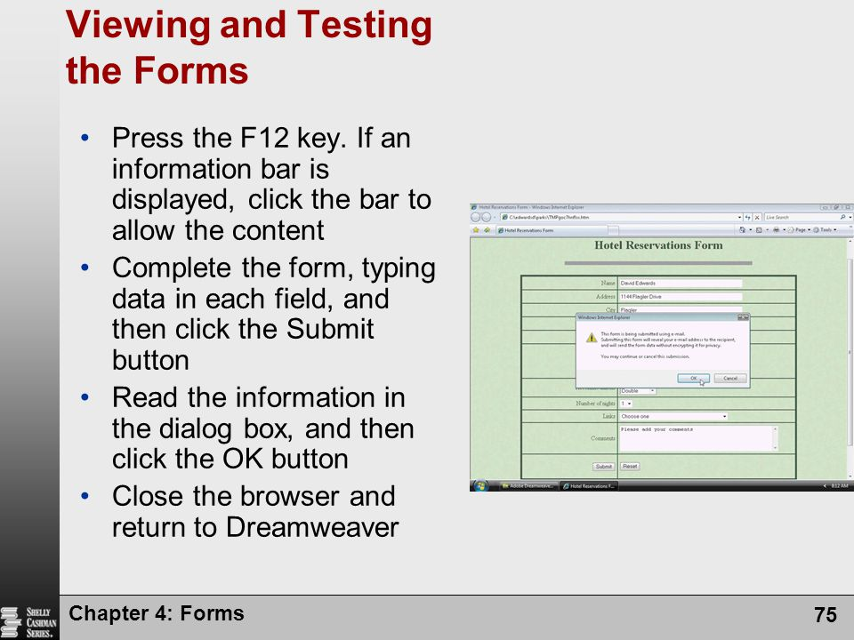 Chapter 4: Forms 75 Viewing and Testing the Forms Press the F12 key. If an information bar is displayed, click the bar to allow the content Complete t