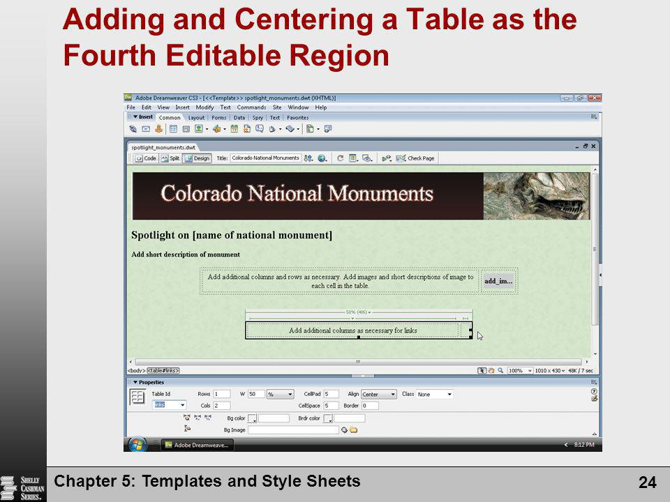 Chapter 5: Templates and Style Sheets 24 Adding and Centering a Table as the Fourth Editable Region