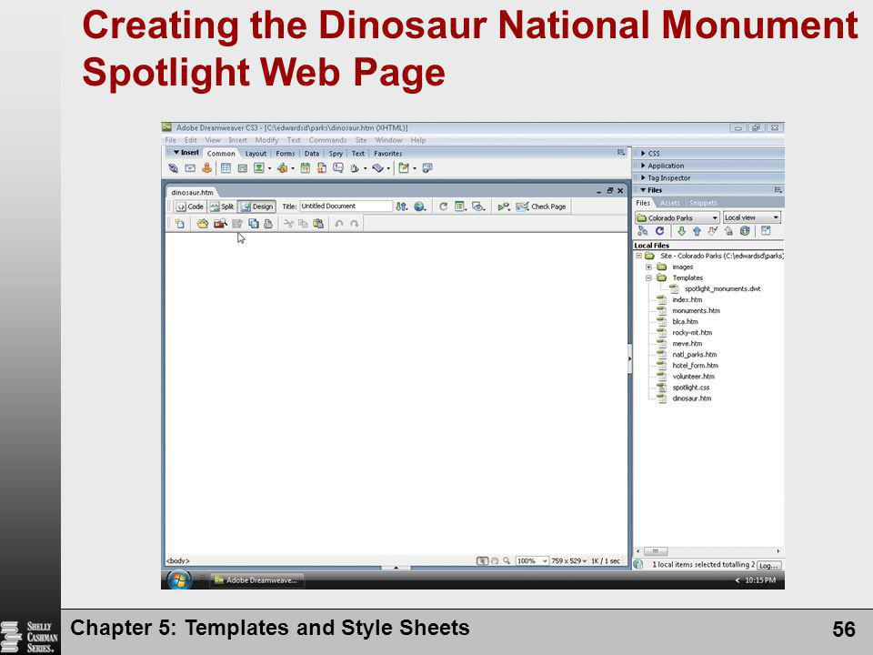 Chapter 5: Templates and Style Sheets 56 Creating the Dinosaur National Monument Spotlight Web Page