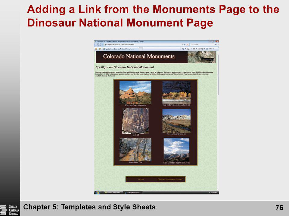 Chapter 5: Templates and Style Sheets 76 Adding a Link from the Monuments Page to the Dinosaur National Monument Page