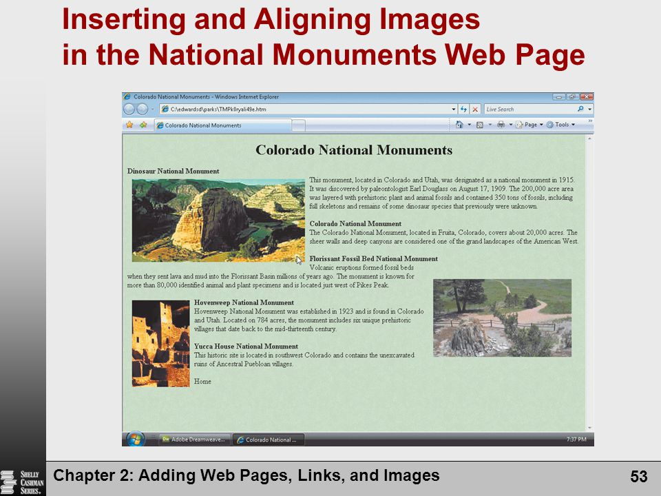 Chapter 2: Adding Web Pages, Links, and Images 53 Inserting and Aligning Images in the National Monuments Web Page