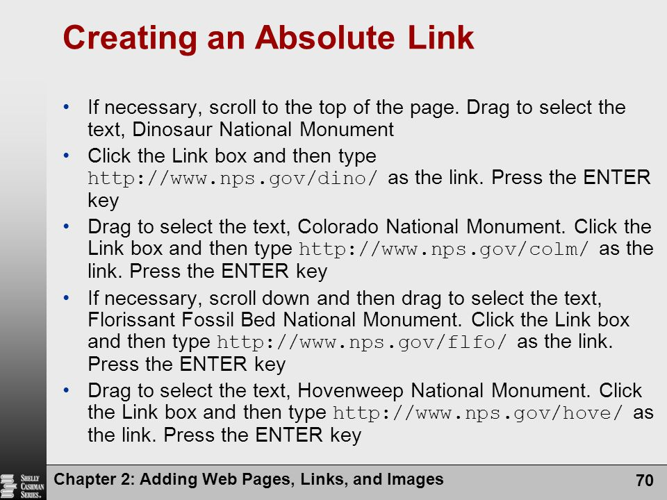 Chapter 2: Adding Web Pages, Links, and Images 70 Creating an Absolute Link If necessary, scroll to the top of the page.