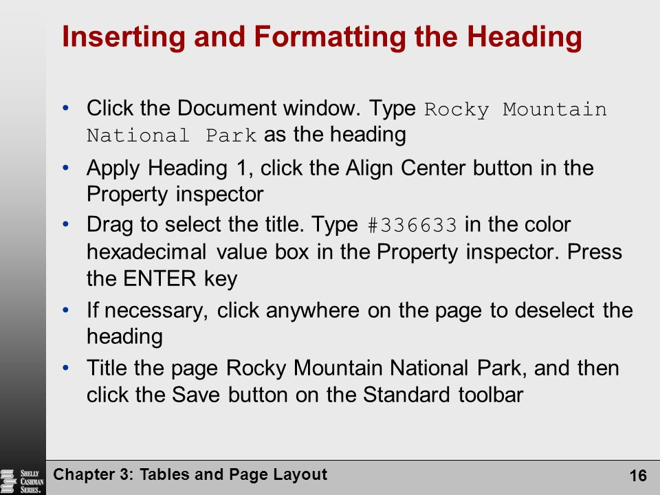 Chapter 3: Tables and Page Layout 16 Inserting and Formatting the Heading Click the Document window.