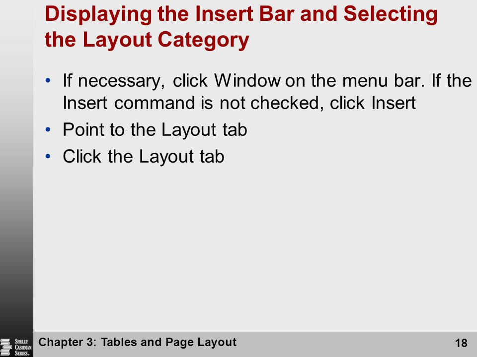 Chapter 3: Tables and Page Layout 18 Displaying the Insert Bar and Selecting the Layout Category If necessary, click Window on the menu bar.