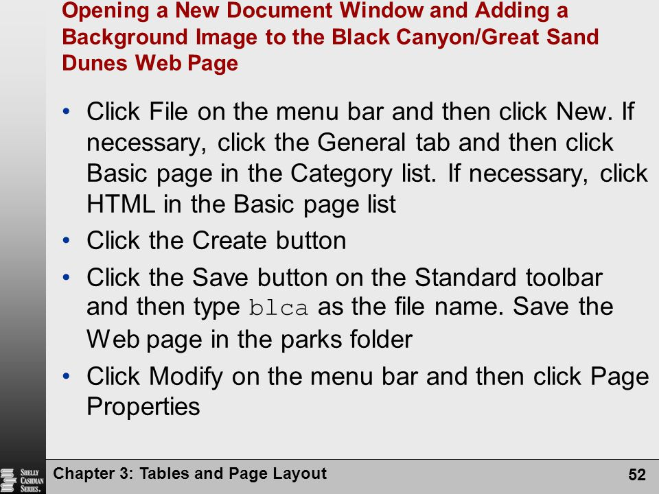 Chapter 3: Tables and Page Layout 52 Opening a New Document Window and Adding a Background Image to the Black Canyon/Great Sand Dunes Web Page Click File on the menu bar and then click New.