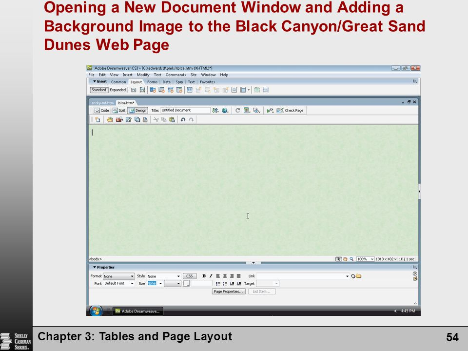 Chapter 3: Tables and Page Layout 54 Opening a New Document Window and Adding a Background Image to the Black Canyon/Great Sand Dunes Web Page