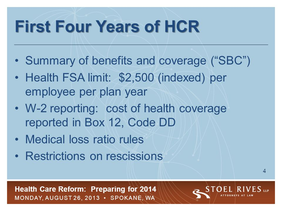 """Health Care Reform: Preparing for 2014 MONDAY, AUGUST 26, 2013 SPOKANE, WA 4 First Four Years of HCR Summary of benefits and coverage (""""SBC"""") Health F"""