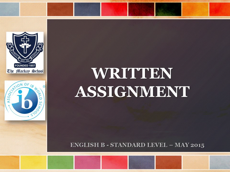 WRITTENASSIGNMENT ENGLISH B - STANDARD LEVEL – MAY 2015