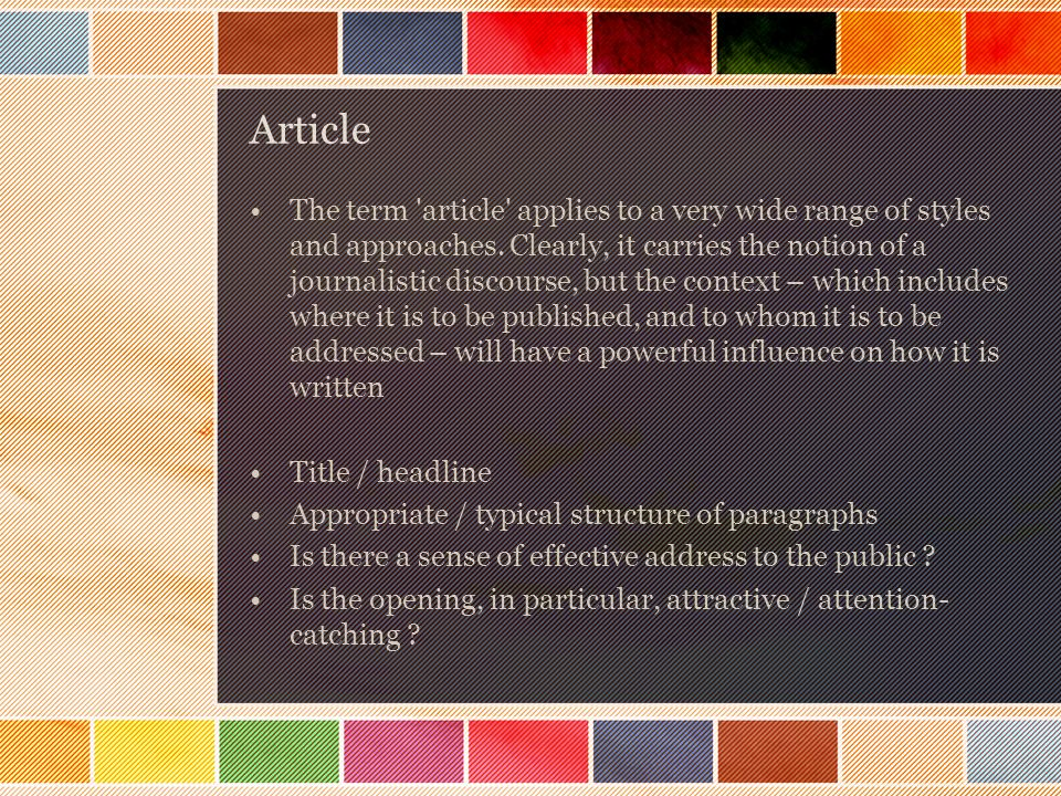 Article The term article applies to a very wide range of styles and approaches.