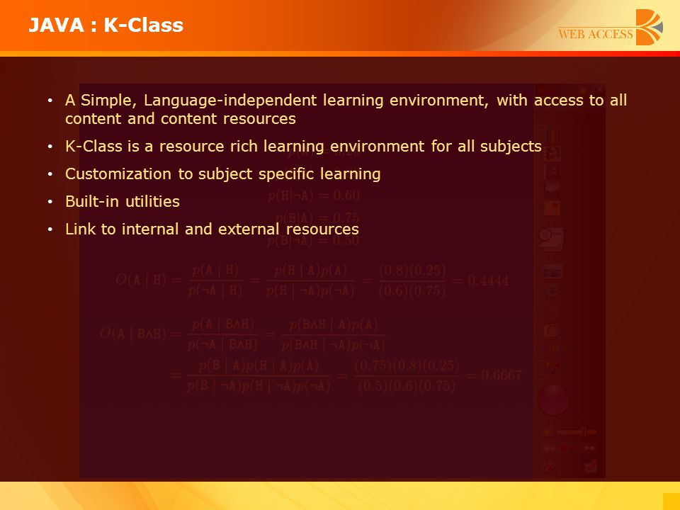 A Simple, Language-independent learning environment, with access to all content and content resources K-Class is a resource rich learning environment