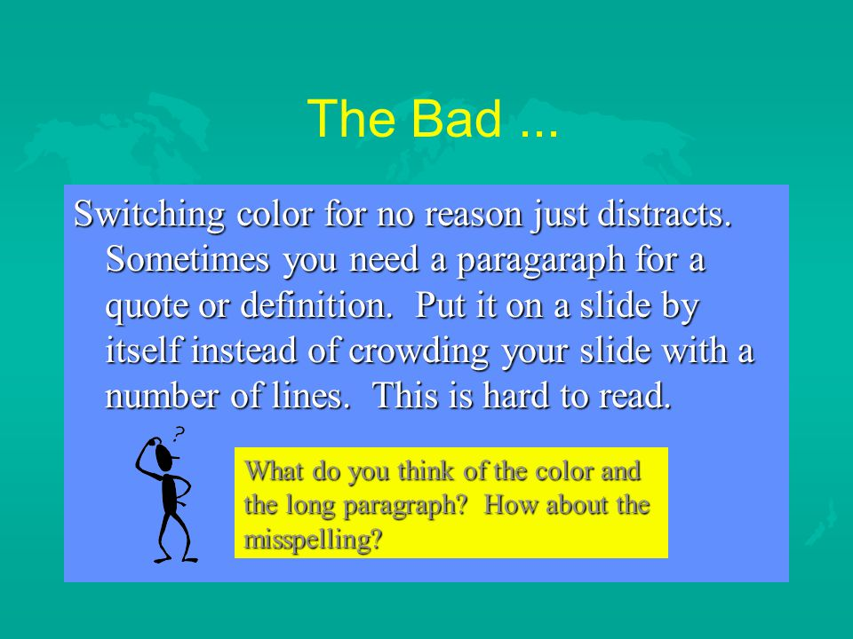 The Bad...Switching color for no reason just distracts.