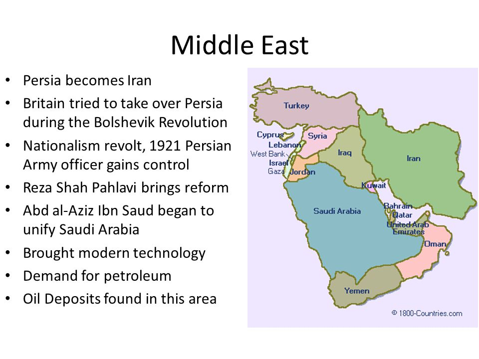 Middle East Persia becomes Iran Britain tried to take over Persia during the Bolshevik Revolution Nationalism revolt, 1921 Persian Army officer gains