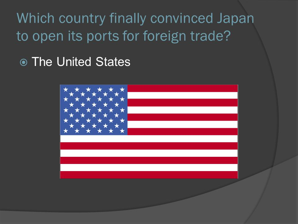 Which country finally convinced Japan to open its ports for foreign trade  The United States