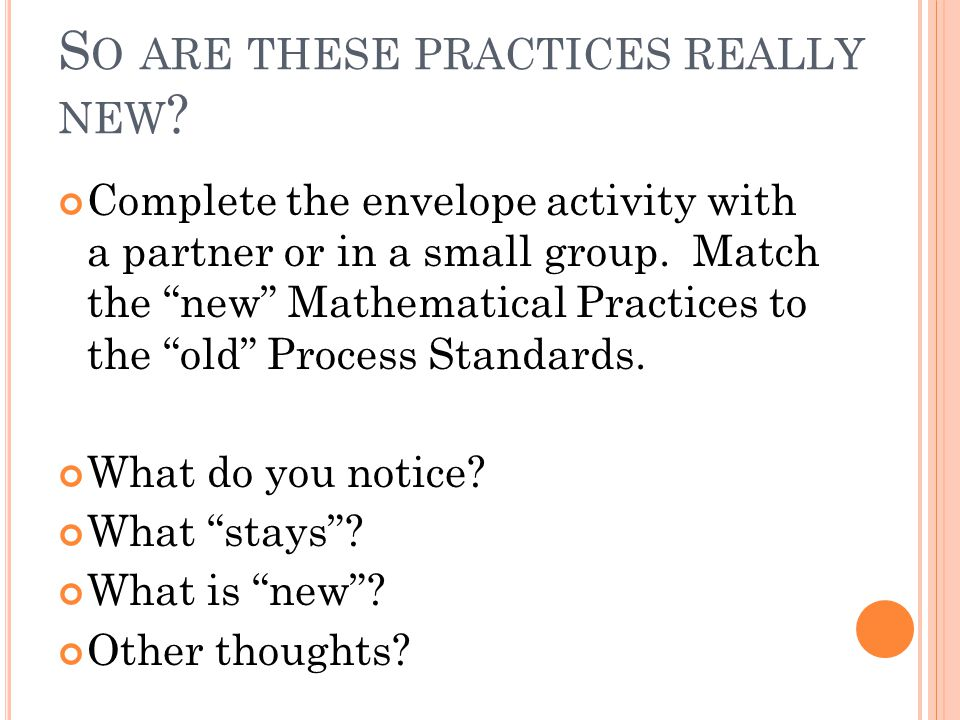 S O ARE THESE PRACTICES REALLY NEW .