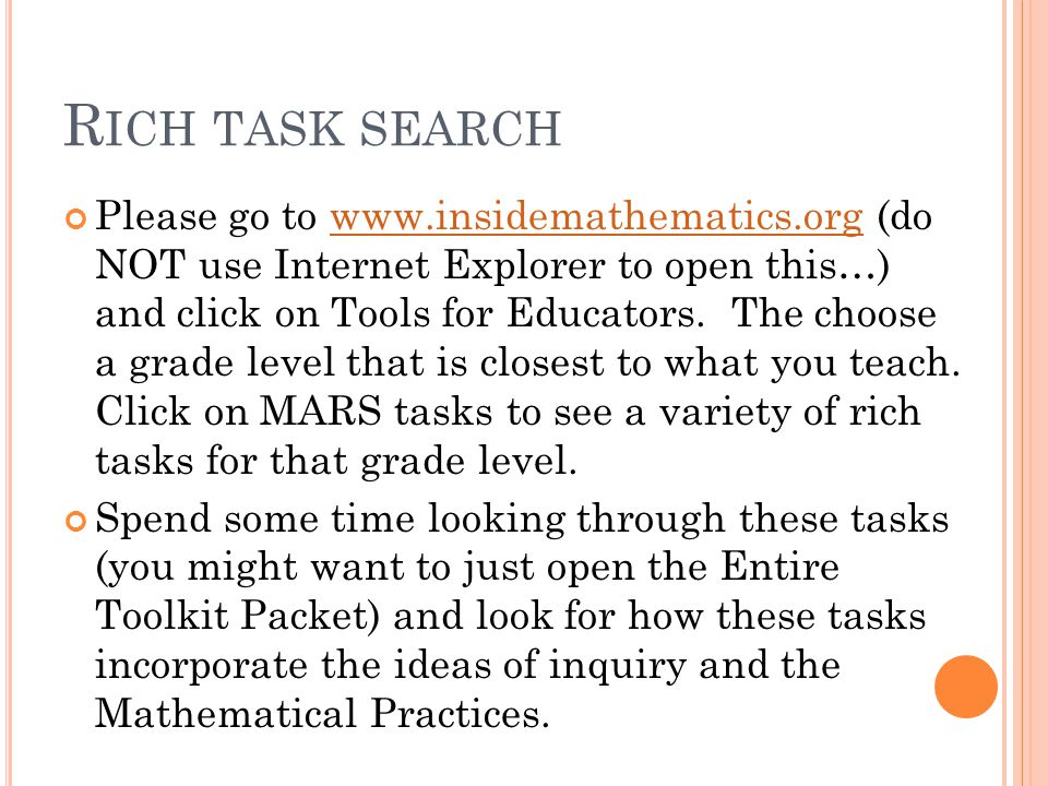 R ICH TASK SEARCH Please go to www.insidemathematics.org (do NOT use Internet Explorer to open this…) and click on Tools for Educators.