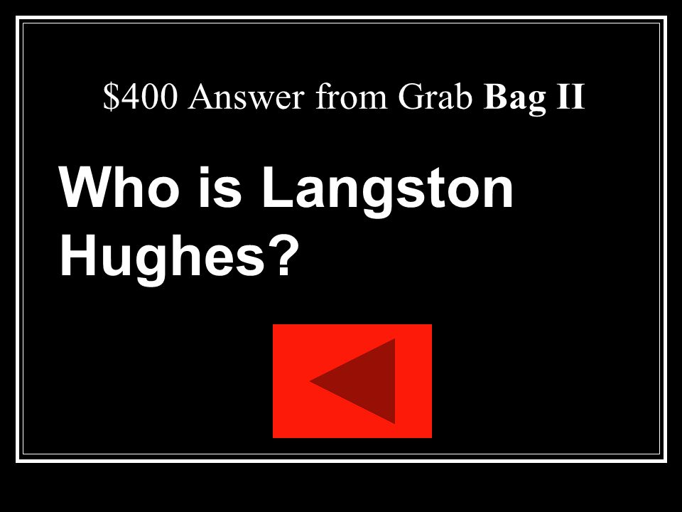 $400 Question from Grab Bag II The title of the play comes from a line in a poem written by which famous poet