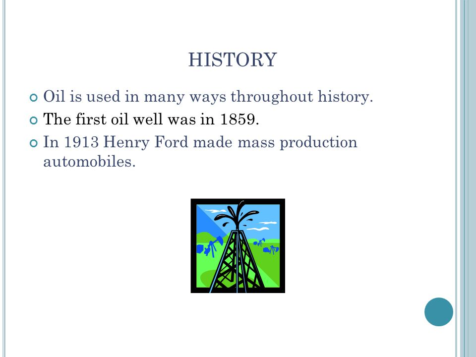 HISTORY Oil is used in many ways throughout history.