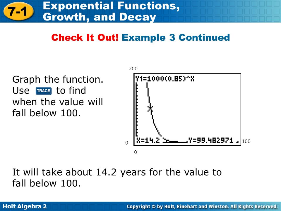 Holt Algebra 2 7-1 Exponential Functions, Growth, and Decay Graph the function.