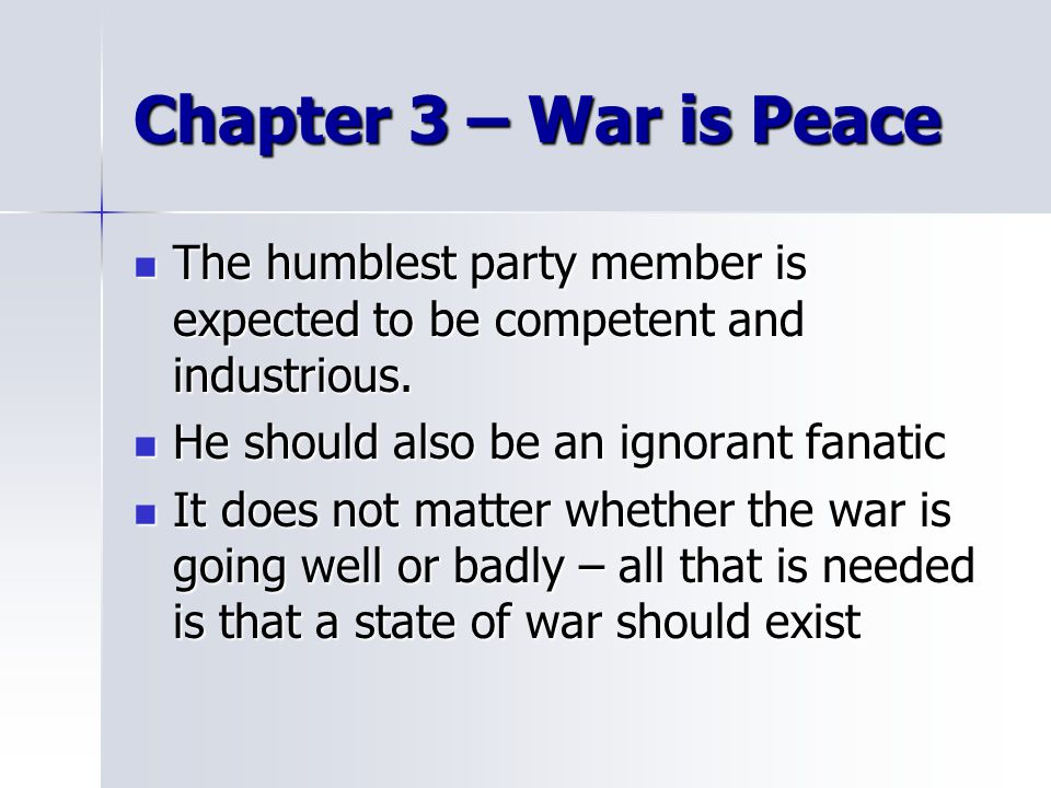 Chapter 3 – War is Peace The humblest party member is expected to be competent and industrious.