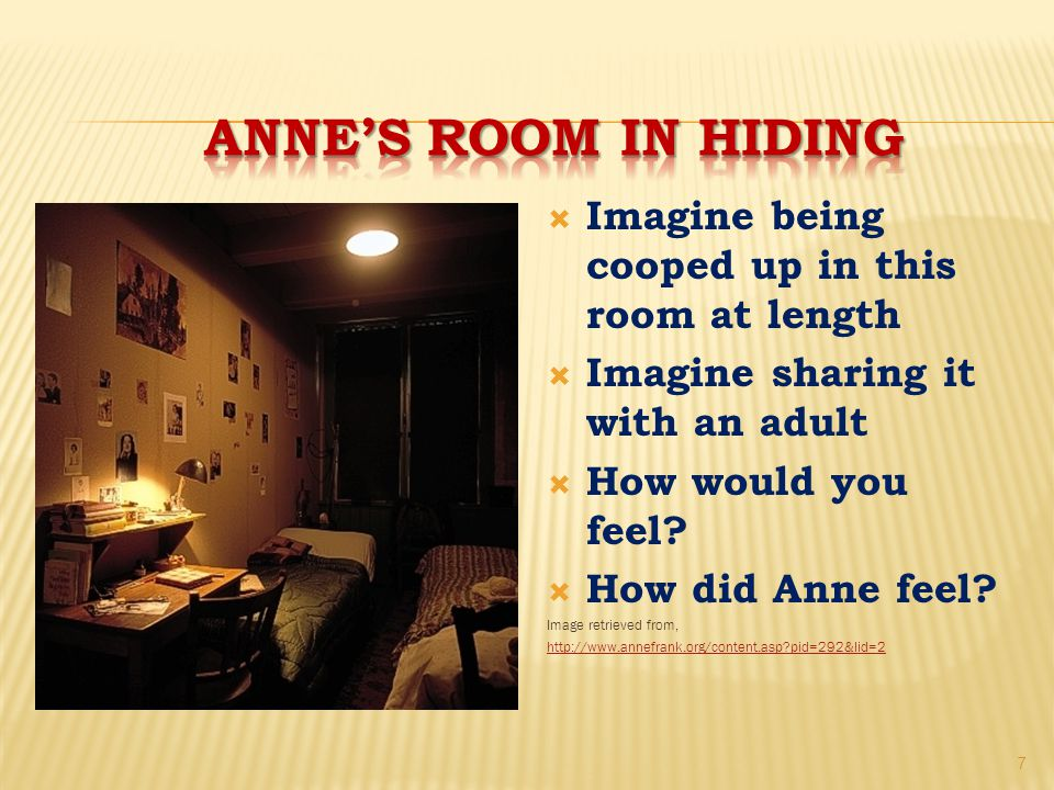  Imagine being cooped up in this room at length  Imagine sharing it with an adult  How would you feel.