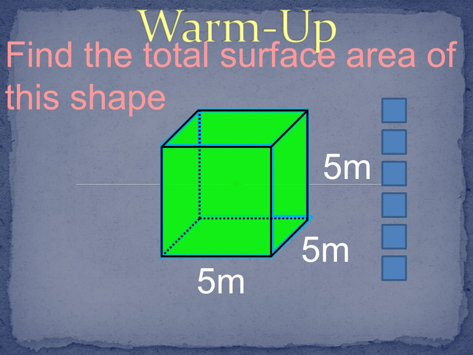 Find the total surface area of this shape 5m