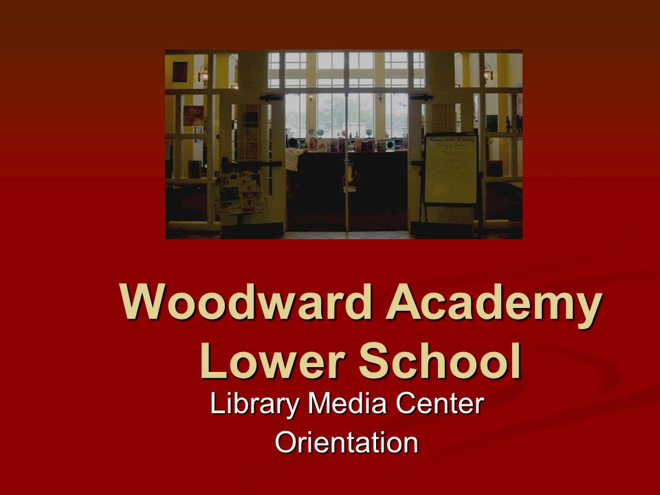 Woodward Academy Lower School Library Media Center Orientation