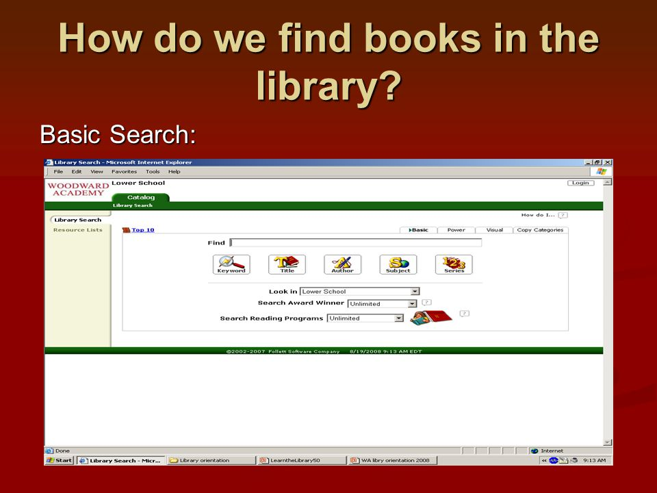 How do we find books in the library? Basic Search: