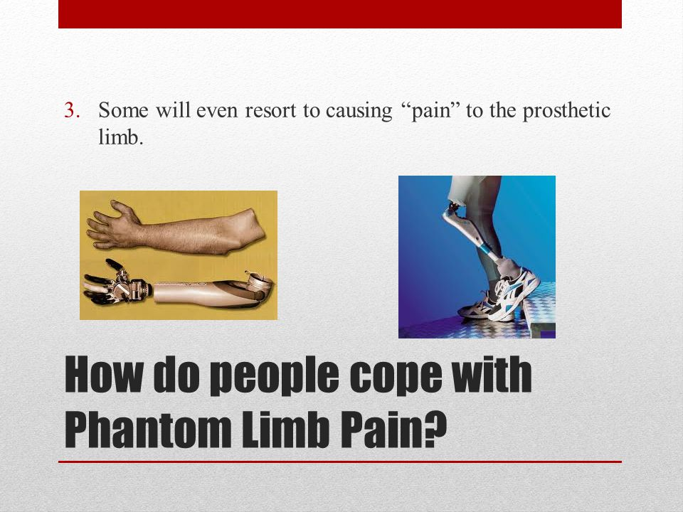 How do people cope with Phantom Limb Pain.