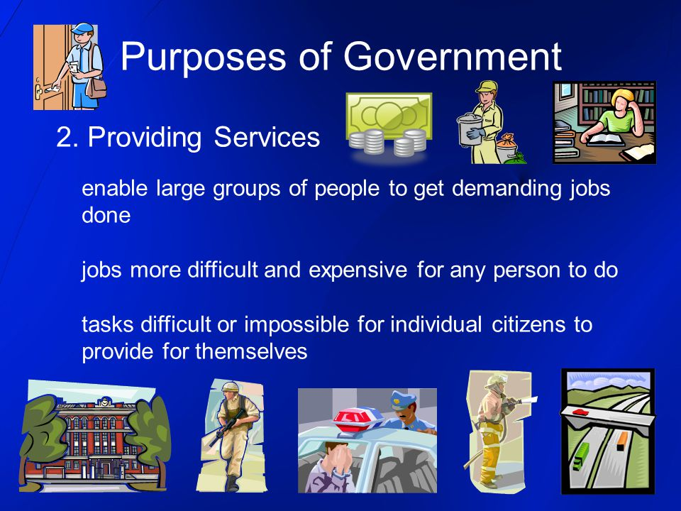 Purposes of Government 2.