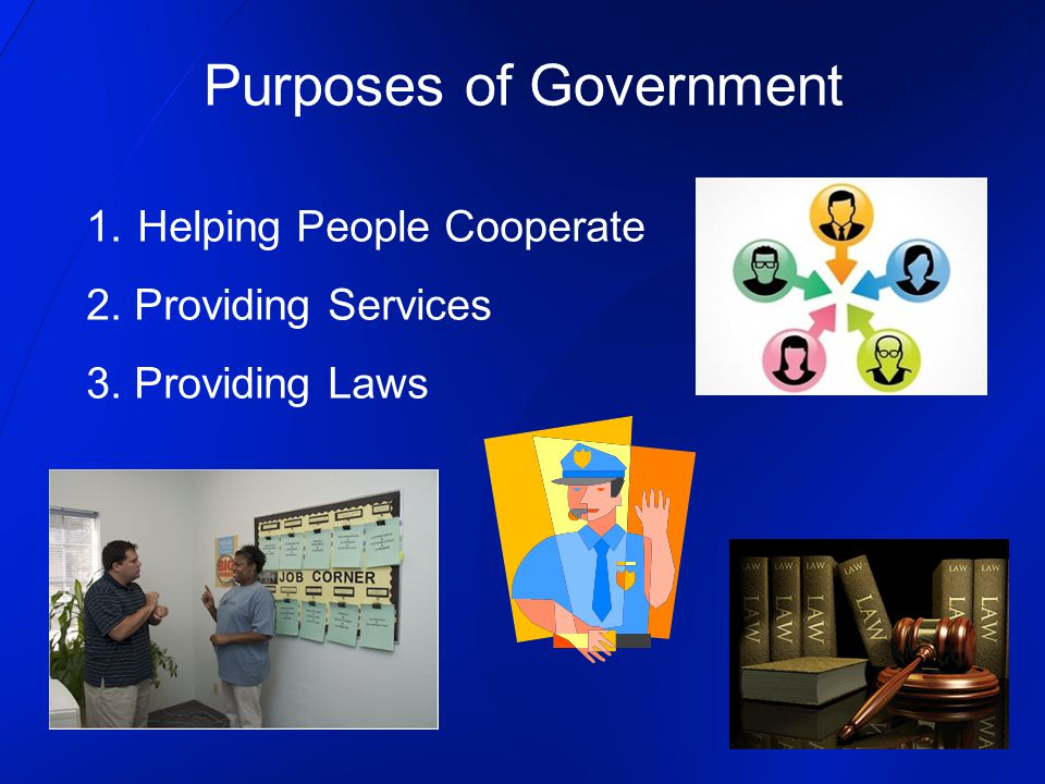 Purposes of Government 1.