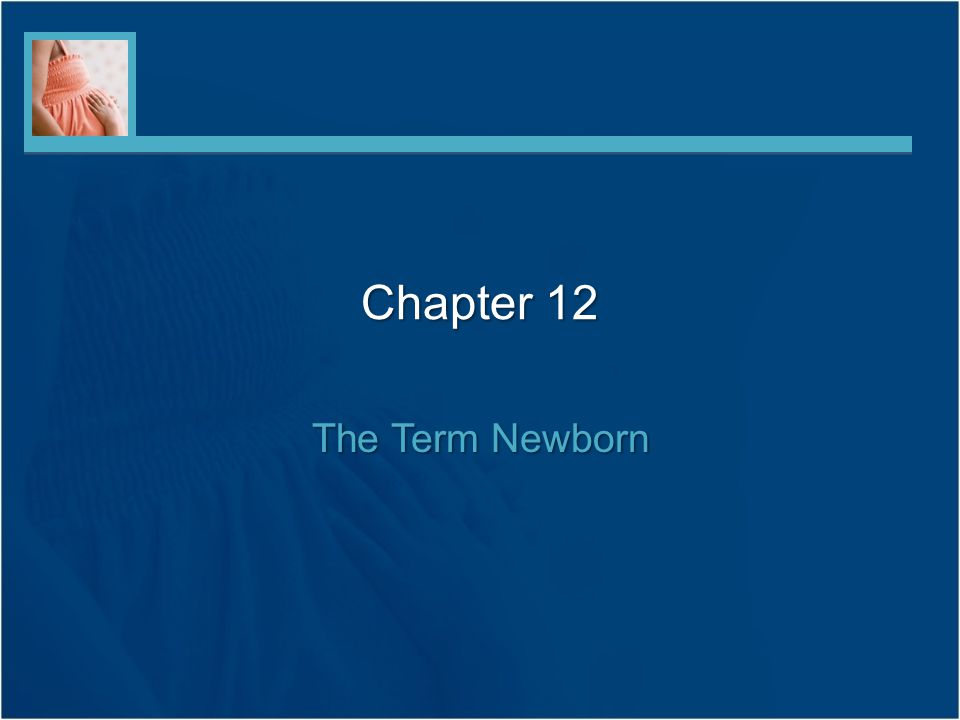 Chapter 12 The Term Newborn