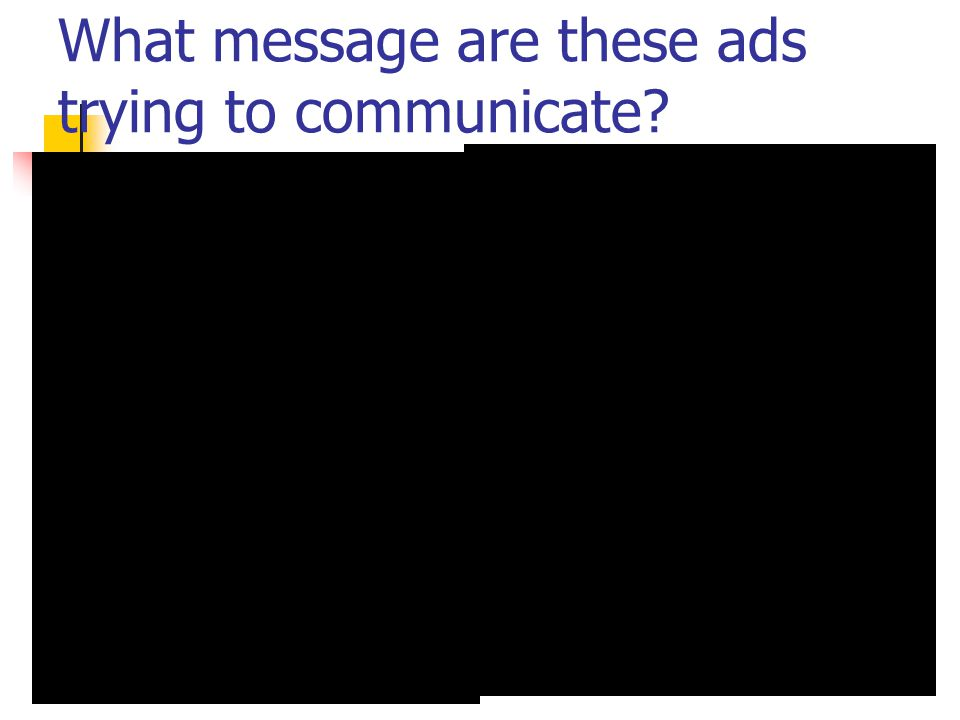 What message are these ads trying to communicate