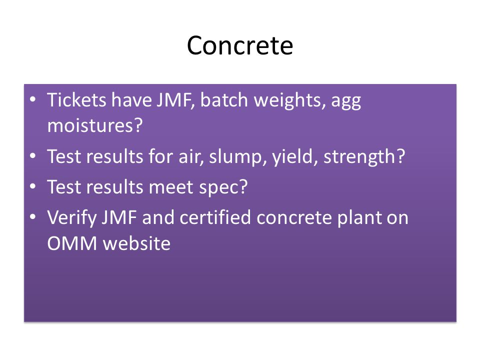 Concrete Tickets have JMF, batch weights, agg moistures.