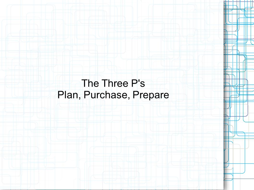 Plan Plan meals and snacks for the week according to an established budget.