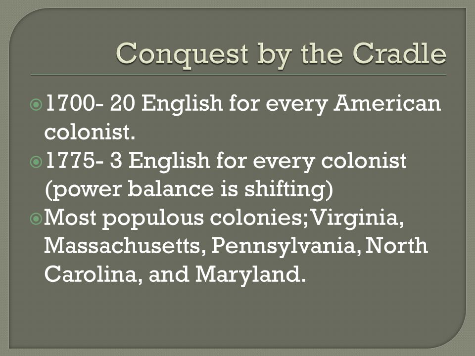  1700- 20 English for every American colonist.