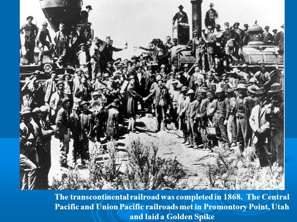 The transcontinental railroad was completed in 1868.