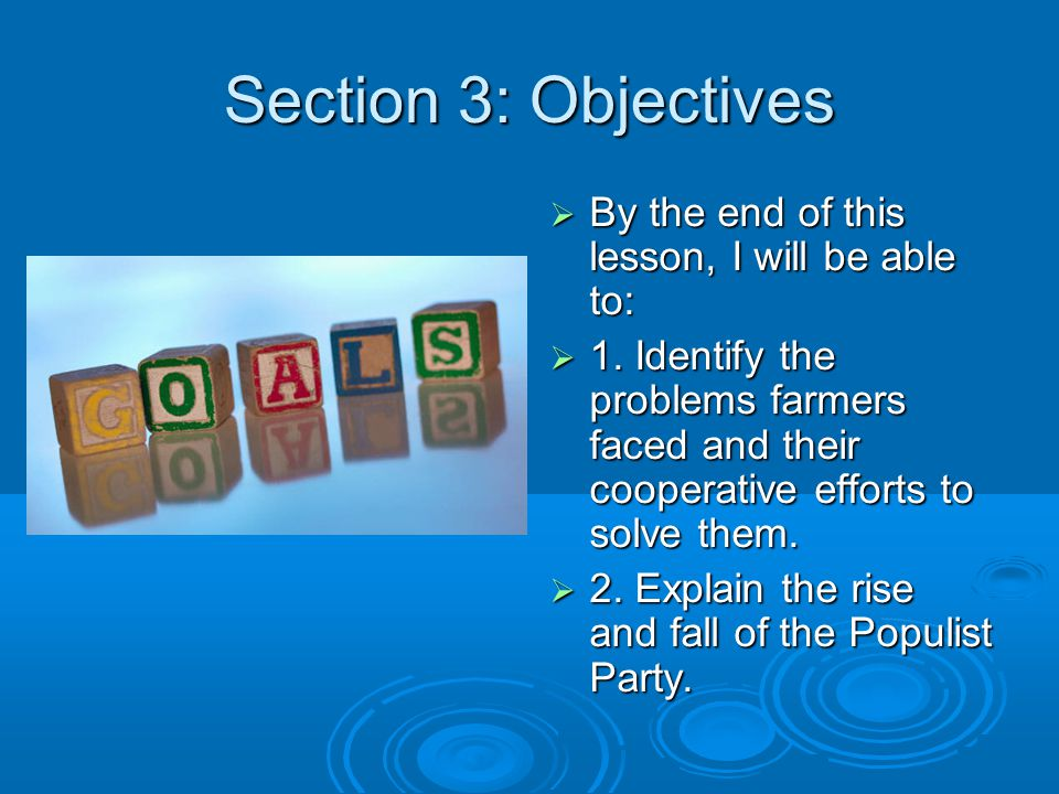 Section 3: Objectives  By the end of this lesson, I will be able to:  1.
