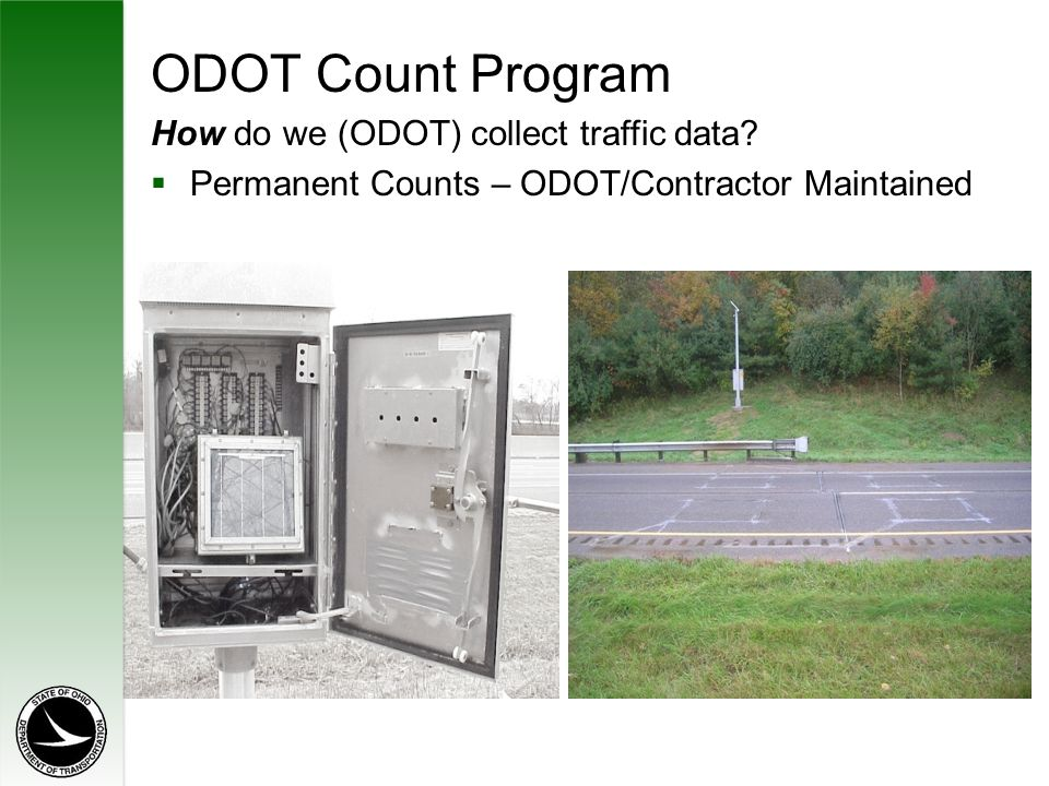 ODOT Count Program How do we (ODOT) collect traffic data.