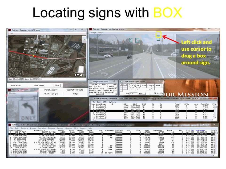 Locating signs with BOX 76 Left click and use cursor to drag a box around sign.