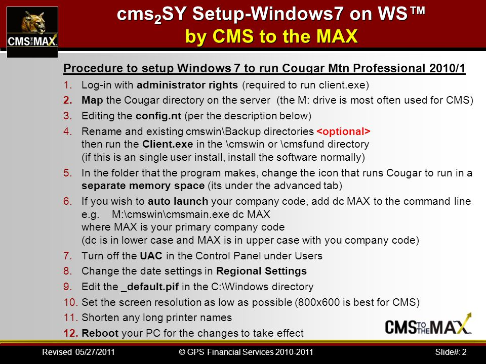 Slide#: 13© GPS Financial Services 2010-2011Revised 05/27/2011 cms 2 SY Setup-Windows7 on WS™ 4.